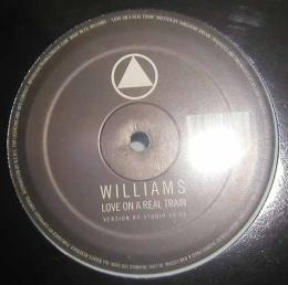 WILLIAMS/LOVE ON A REAL TRAIN(12inch)